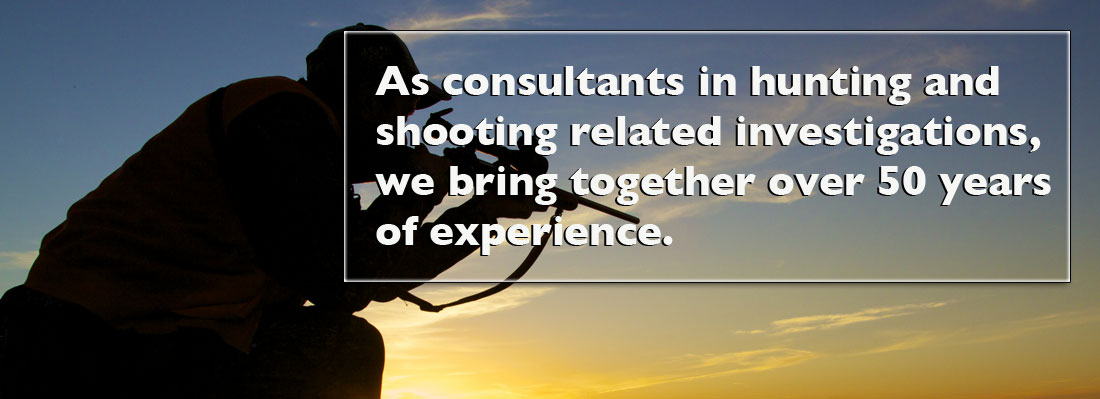 Consultants in hunting and shooting related investigations